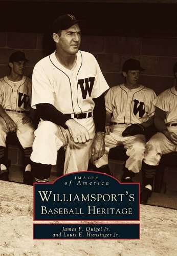 Williamsport's Baseball Heritage (Images of America) (Oldest Baseball Park In The United States)