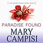 Paradise Found: That Second Chance, Book 4   Mary Campisi