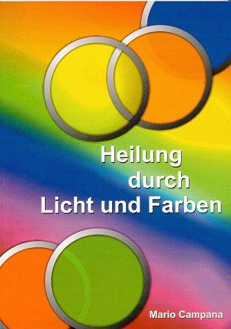 Heilung durch Licht und Farben