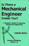 img - for Is There a Mechanical Engineer Inside You? A Student's Guide to Career Exploration in Mechanical Engineering book / textbook / text book