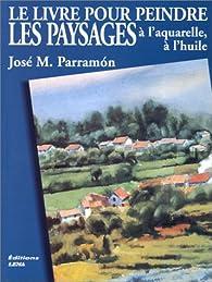 Le livre pour peindre les paysages à l'aquarelle et à l'huile par José María Parramón
