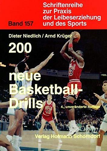 200 neue Basketball-Drills (Schriftenreihe zur Praxis der Leibeserziehung und des Sports) Taschenbuch – 2001 Dieter Niedlich Arnd Krüger 3778095730 Lehrer