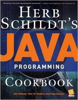Herb Schildt's Java Programming Cookbook: Amazon com: Books