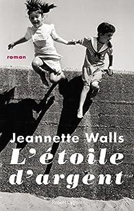 L'étoile d'argent par Jeannette Walls