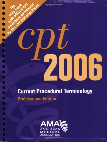 CPT  Professional Edition - 2006 (Current Procedural Terminology (CPT) Professional)