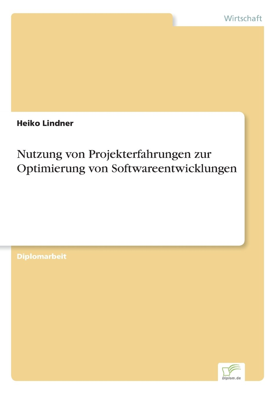 Nutzung von Projekterfahrungen zur Optimierung von Softwareentwicklungen (German Edition) pdf epub