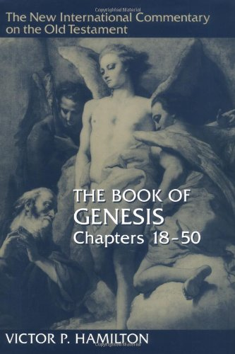 The Book of Genesis (New International Commentary on the Old Testament Series) 18-50