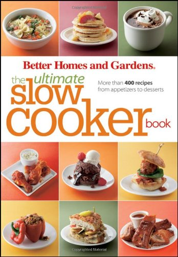 The Ultimate Slow Cooker Book: More than 400 Recipes from Appetizers to Desserts (Better Homes and Gardens Ultimate) (Slow Cooker Better Homes compare prices)