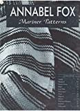 img - for Annabel Fox: Mariner Patterns book / textbook / text book