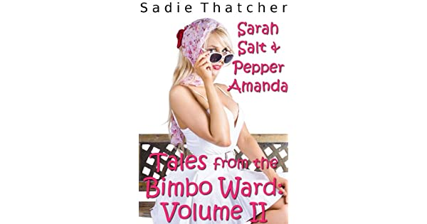 Guide Tales from the Bimbo Ward: Salt and Pepper