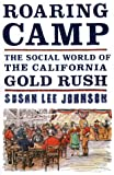 Roaring Camp, Susan Lee Johnson, 0393048128