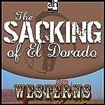 The Sacking of El Dorado | Max Brand