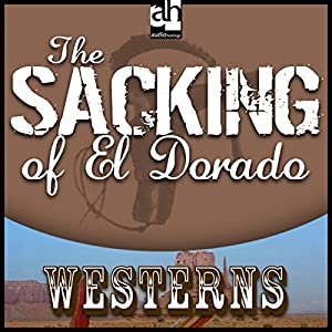 The Sacking of El Dorado Audiobook