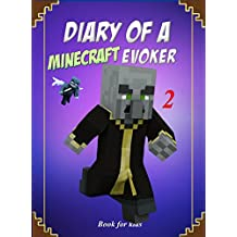 Book for kids: Diary Of A Minecraft Evoker 2 (Evoker's Diary)