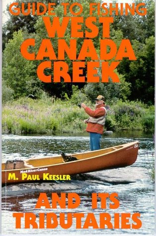 West Canada Creek Fishing Map Guide To Fishing West Canada Creek And Its Tributaries: Keesler, M