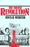 The French Revolution, Nesta H. Webster, 0939482096