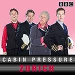 Cabin Pressure: Zurich: The BBC Radio 4 airline   John Finnemore