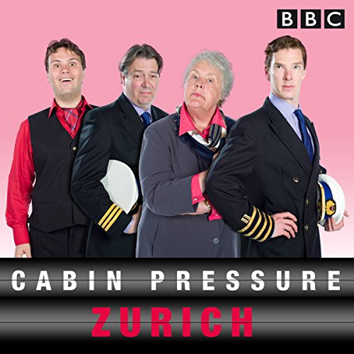 Cabin Pressure: Zurich: The BBC Radio 4 airline