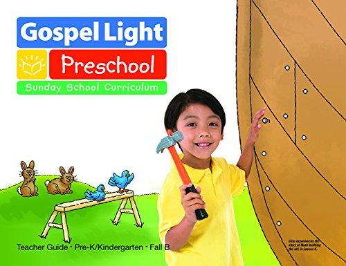 Gospel Light Preschool Sunday School Curriculum- Teachers Guide Pre-K/Kindergarten- Fall B (Gospel Light Curriculum)
