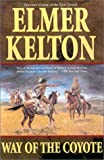 Way of the Coyote, Elmer Kelton, 0312873182
