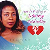 How to Build up a Loving Relationship, Ivline Telfort, 1436331315