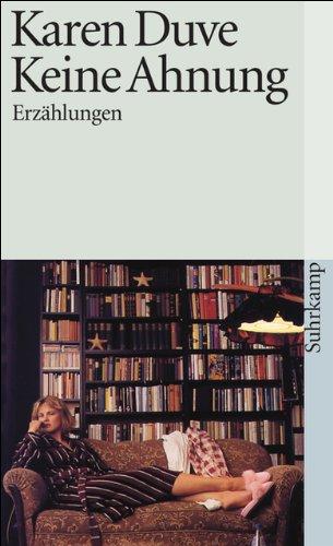 Keine Ahnung: Erzählungen (Suhrkamp Taschenbuch)