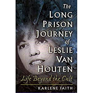 The Long Prison Journey of Leslie van Houten Audiobook