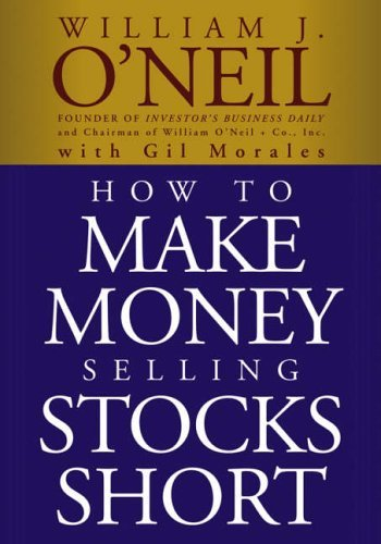 How to Make Money Selling Stocks Short by O'Neil, William J./ Morales, Gil