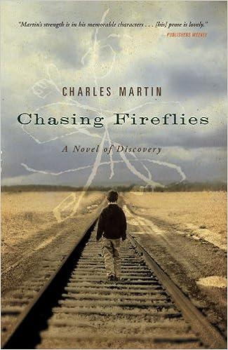 Kostenlose Bücher für Dummies herunterladen Chasing Fireflies: A Novel of Discovery DJVU by Charles Martin