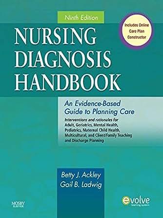 Nursing diagnosis handbook: by betty ackley, gail ladwig 9th.