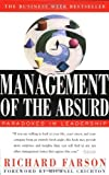 Management of the Absurd: Paradoxes in Leadership by Farson, Richard (1997) Paperback
