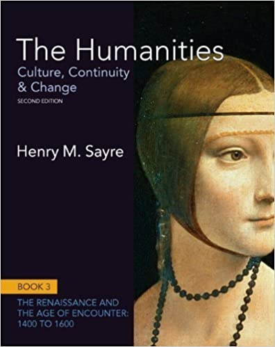 The Humanities: Culture, Continuity and Change, Book 3: 1400 to 1600 (2nd Edition) (Humanities: Culture, Continuity & Change) 2nd (second) Edition by Sayre, Henry M. (2011)