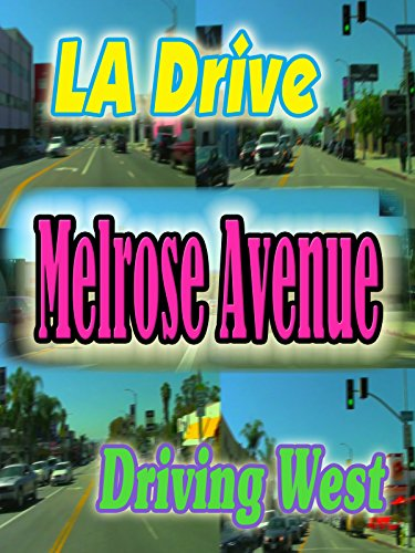 L.A. Drive: Melrose Avenue ~ Driving West - Shops Hollywood Blvd