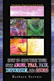 How to Cope with Your Own Anger, Fear, Pain, Depression, and Stress, Barbara Servais, 1441512020