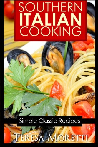 Download southern italian cooking simple classic recipes regional download southern italian cooking simple classic recipes regional italian cooking book pdf audio idhz4uux7 forumfinder Images