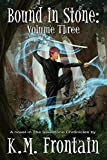 Bound in Stone: Volume Three (The Soulstone Chronicles Book 3)