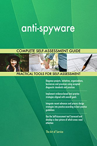 anti-spyware Toolkit: best-practice templates, step-by-step work plans and maturity diagnostics