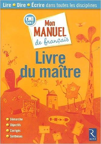 Mon Manuel De Francais Cm1 Cycle 3 Livre Du Maitre Pdf