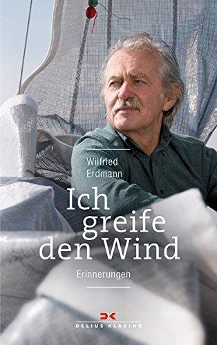 Ich greife den Wind: Erinnerungen