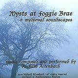 Mysts at Foggie Brae - Medieval Soundscapes