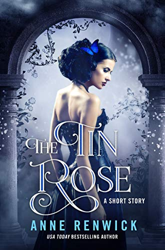 The Tin Rose (An Elemental Web Tale Book 1) by [Renwick, Anne]