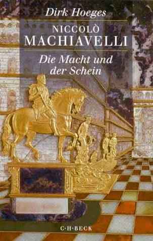 Niccolò Machiavelli: Die Macht und der Schein