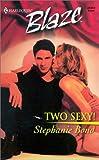 Two Sexy!, Stephanie Bond, 0373790074