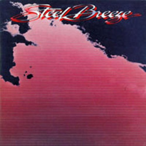 STEEL BREEZE - STEEL BREEZE - Lyrics2You