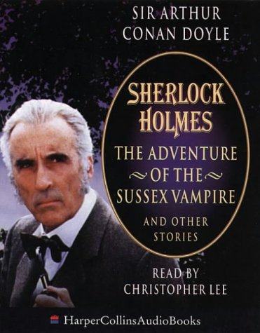 Sherlock Holmes: The Adventure of the Sussex Vampire and Other Stories (HarperCollinsAudioBooks)