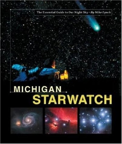 Download Michigan StarWatch: The Essential Guide to Our Night Sky pdf epub