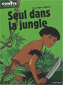 """Afficher """"Seul dans la jungle"""""""