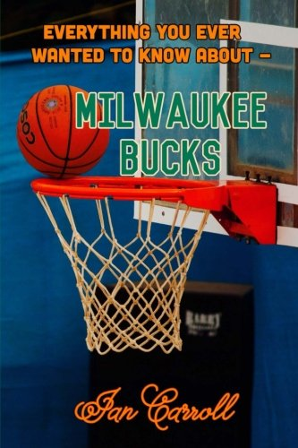 Everything You Ever Wanted to Know About Milwaukee Bucks