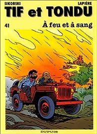 Tif et Tondu, tome 41 : A feu et à sang par Denis Lapière
