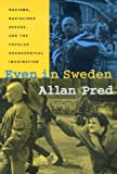 Even in Sweden : Racisms, Racialized Spaces and the Popular Geographical Imagination, Pred, Allan Richard, 0520223322